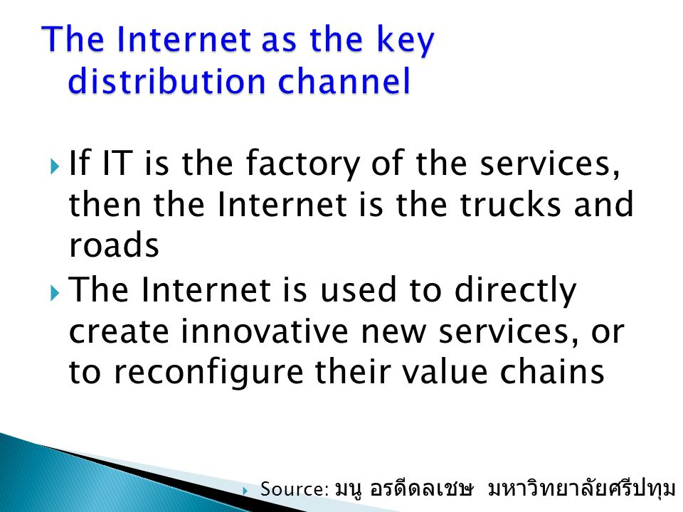 The Internet as the key distribution channel