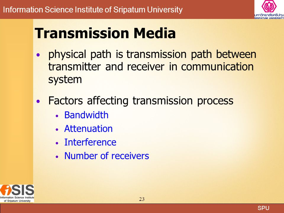 Transmission Media physical path is transmission path between transmitter and receiver in communication system.