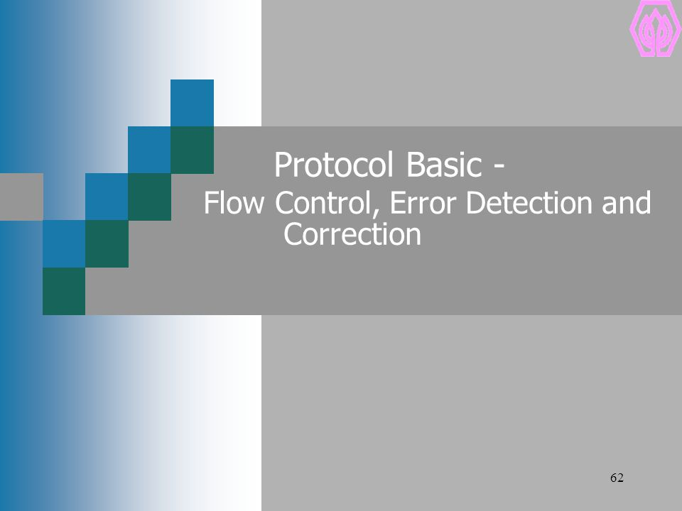 Protocol Basic - Flow Control, Error Detection and Correction
