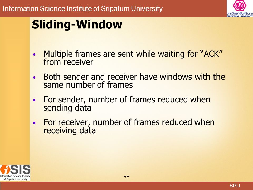 Sliding-Window Multiple frames are sent while waiting for ACK from receiver.