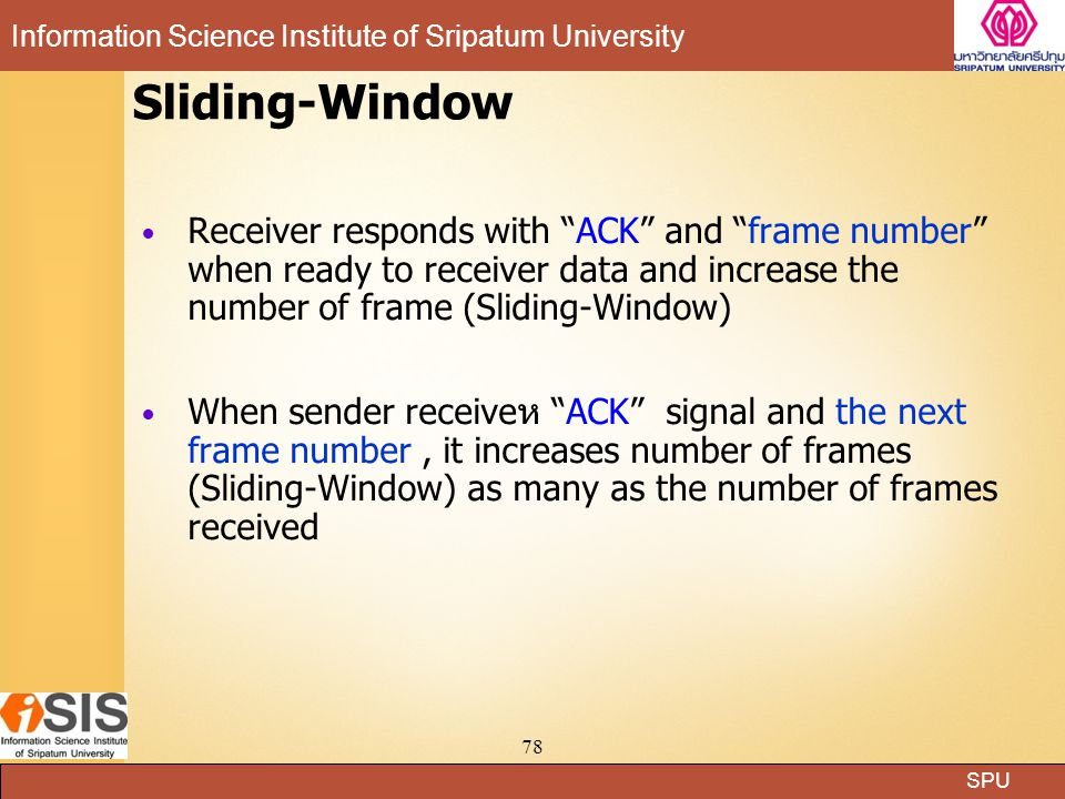 Sliding-Window Receiver responds with ACK and frame number when ready to receiver data and increase the number of frame (Sliding-Window)