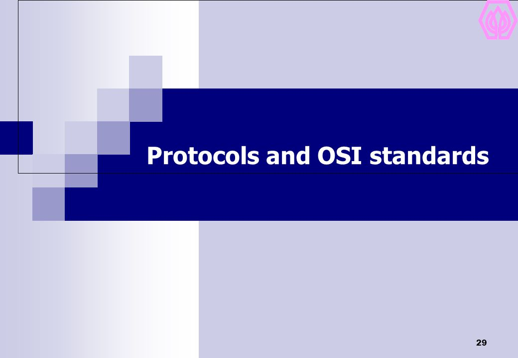 Protocols and OSI standards