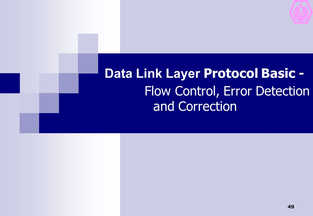 Data Link Layer Protocol Basic - Flow Control, Error Detection and Correction