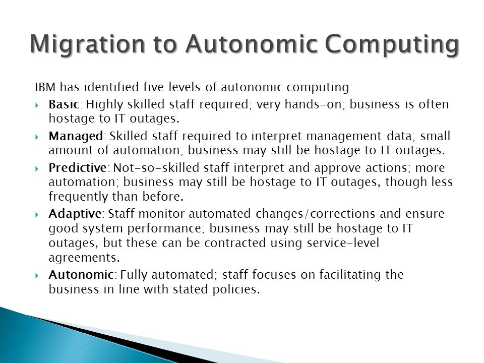 Migration to Autonomic Computing