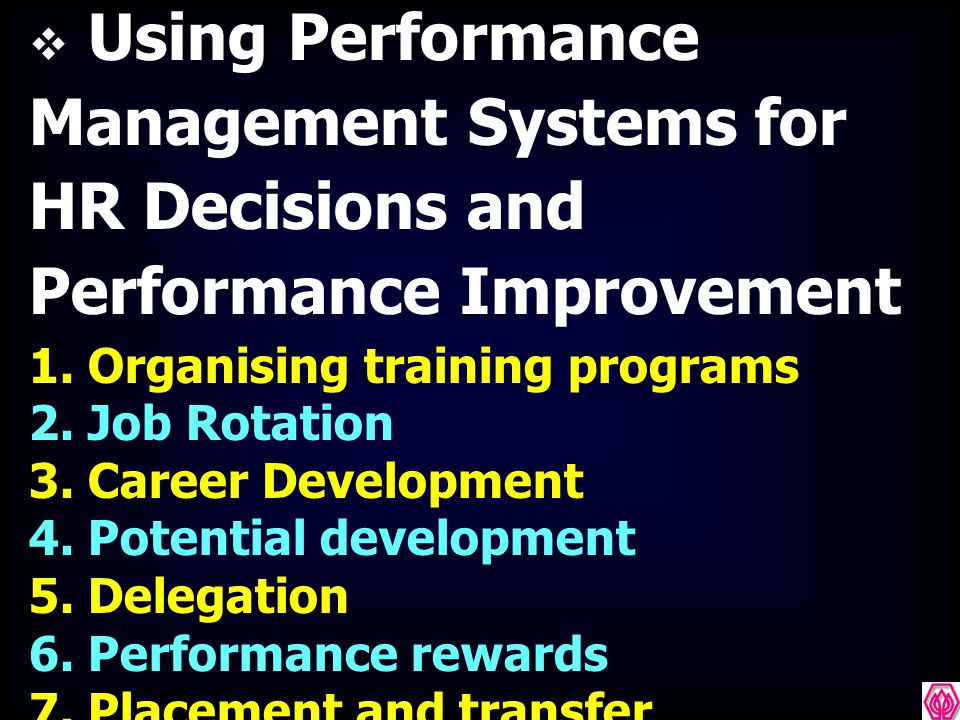 Using Performance Management Systems for HR Decisions and Performance Improvement