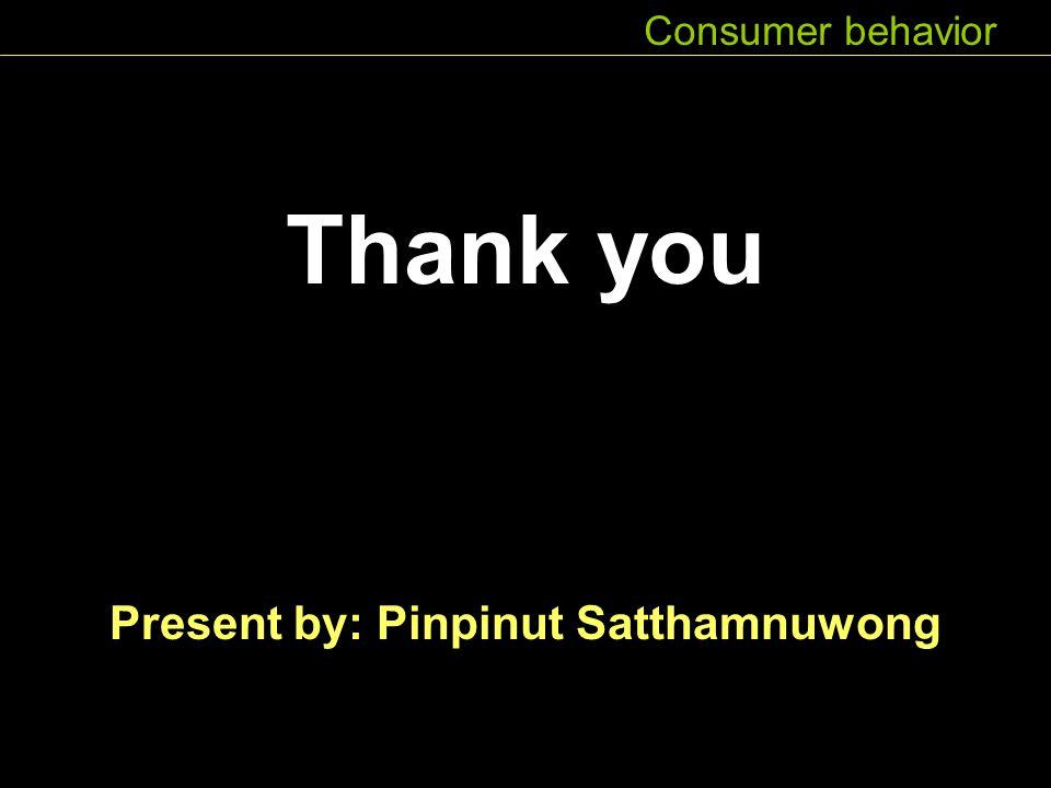 Present by: Pinpinut Satthamnuwong
