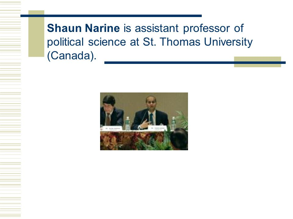 Shaun Narine is assistant professor of political science at St