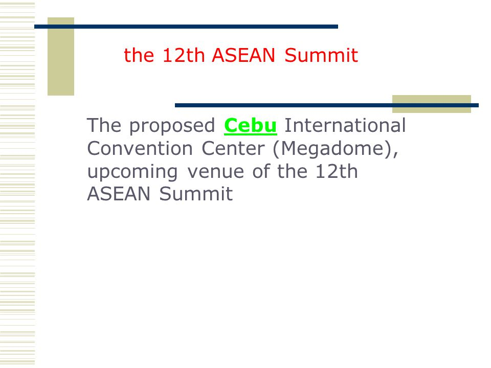 the 12th ASEAN Summit The proposed Cebu International Convention Center (Megadome), upcoming venue of the 12th ASEAN Summit.