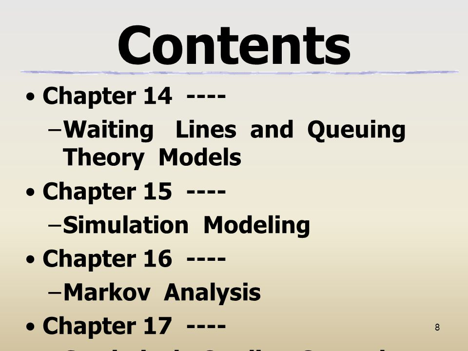 Contents Chapter 14 ---- Waiting Lines and Queuing Theory Models