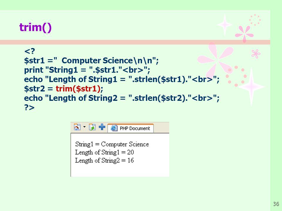 trim() < $str1 = Computer Science\n\n ;