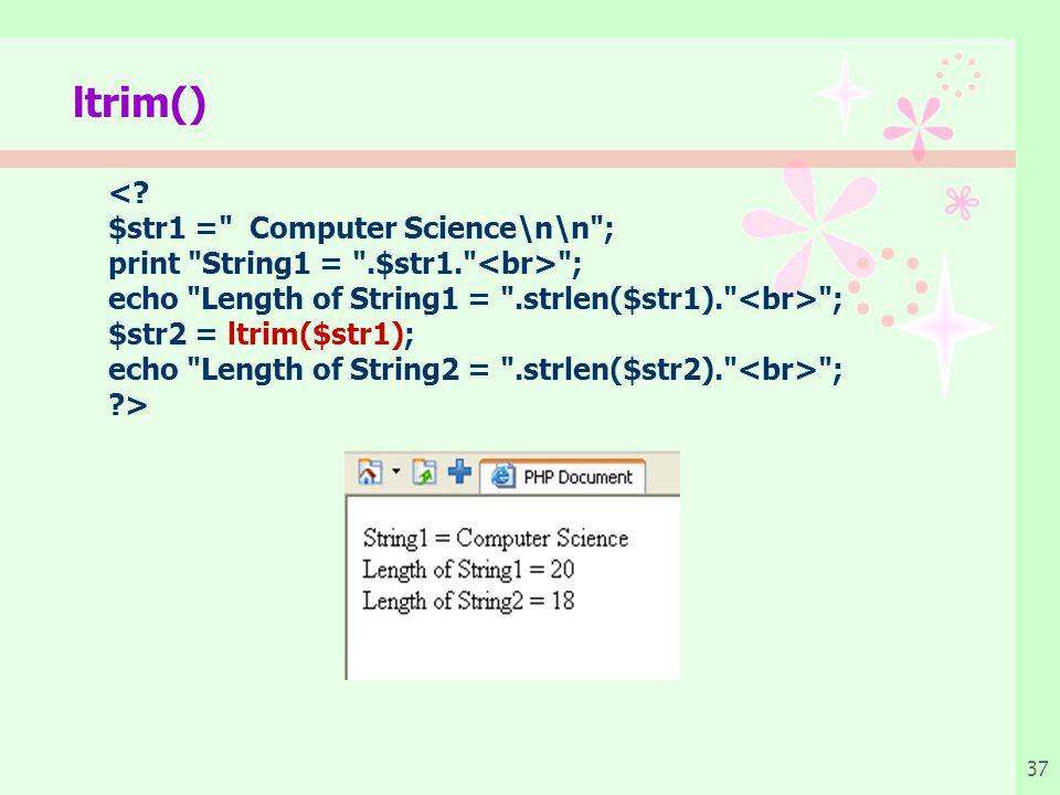 ltrim() < $str1 = Computer Science\n\n ;