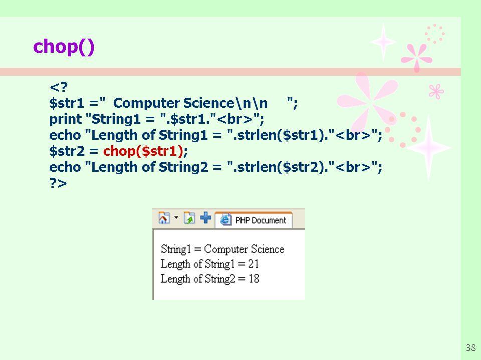 chop() < $str1 = Computer Science\n\n ;