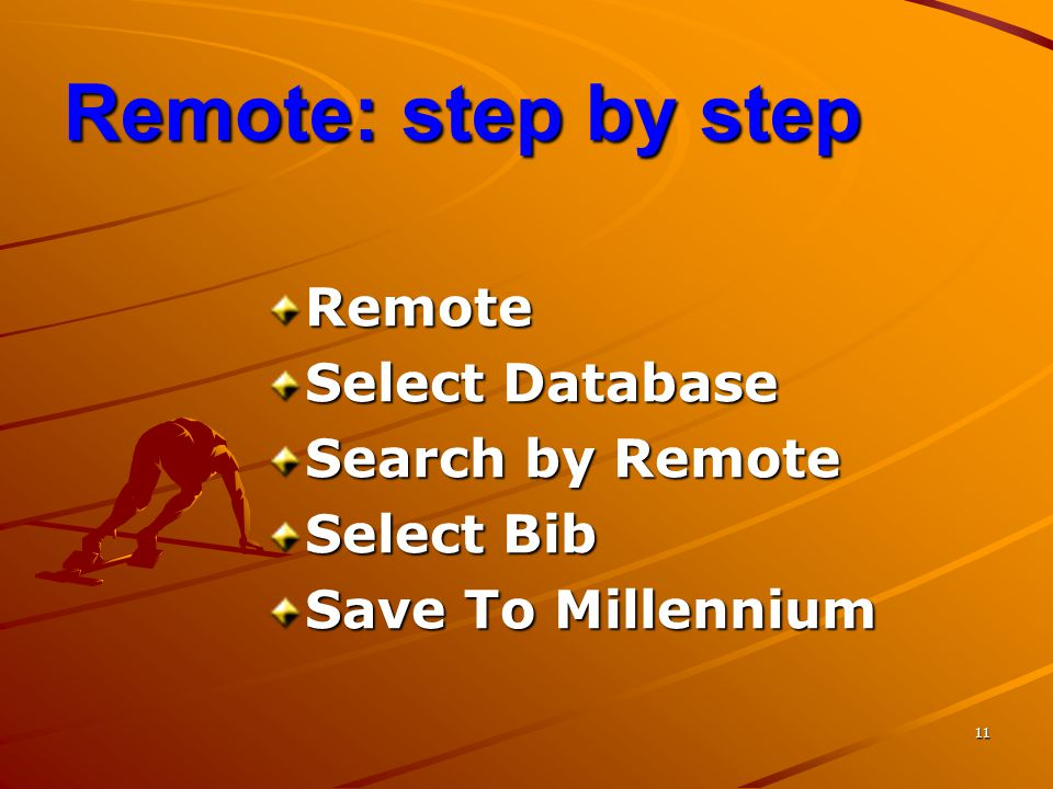 Remote: step by step Remote Select Database Search by Remote