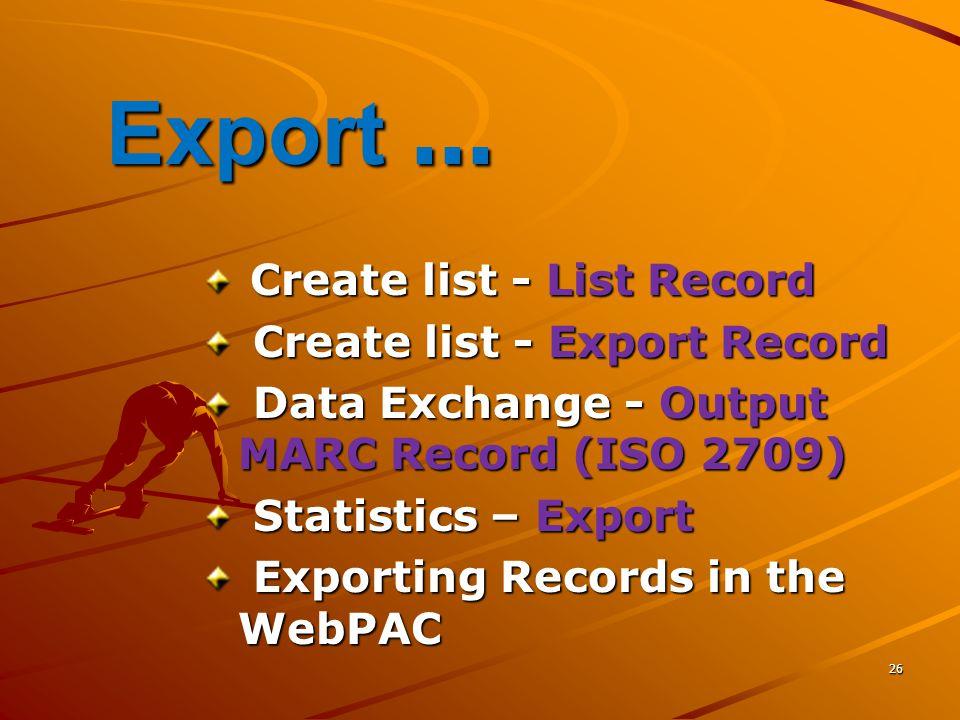 Export ... Create list - List Record Create list - Export Record