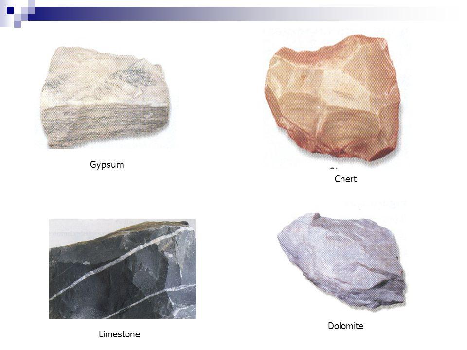 Chert Gypsum Dolomite Limestone