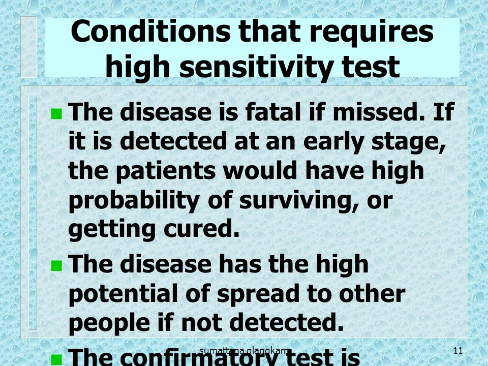 Conditions that requires high sensitivity test