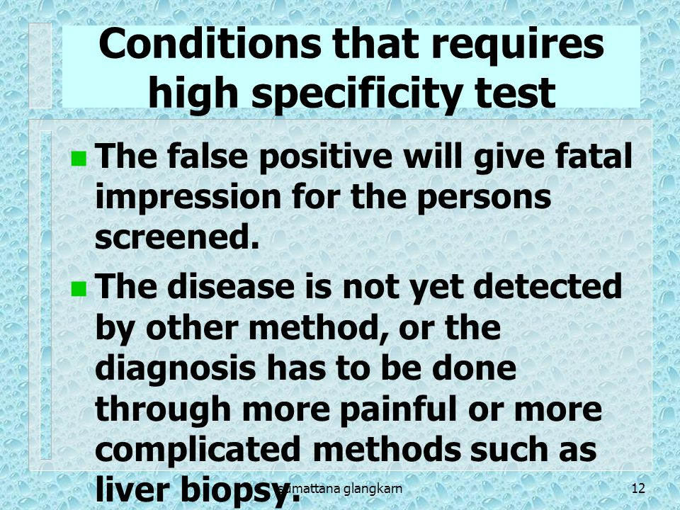 Conditions that requires high specificity test
