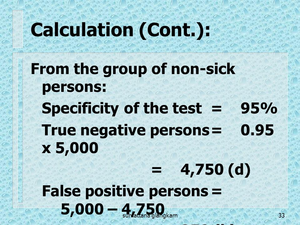 Calculation (Cont.): From the group of non-sick persons: