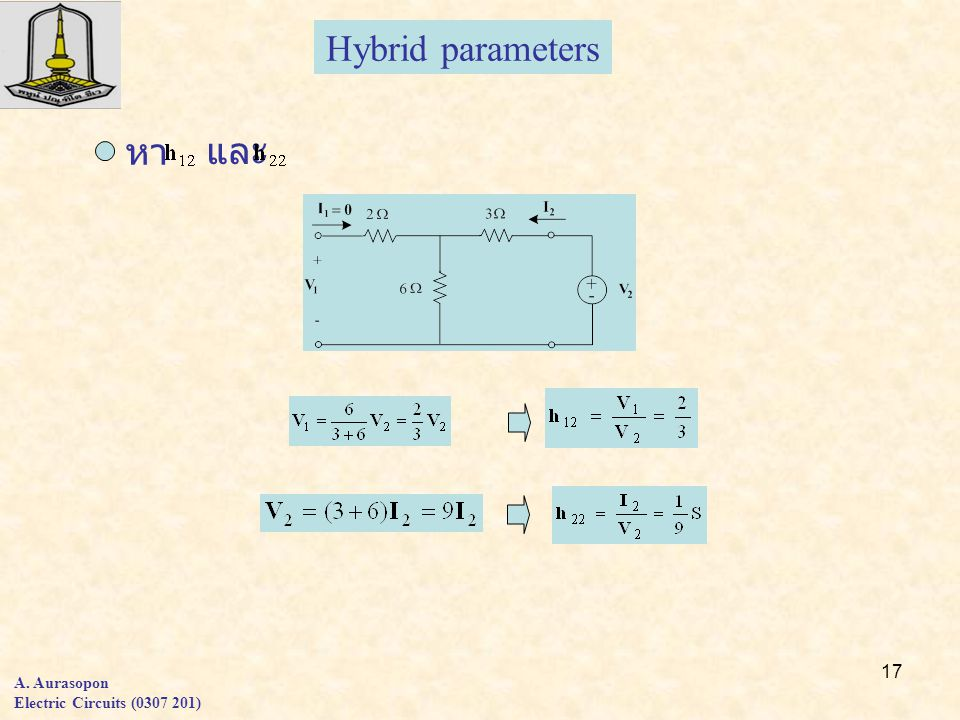 Hybrid parameters หา และ A. Aurasopon Electric Circuits ( )
