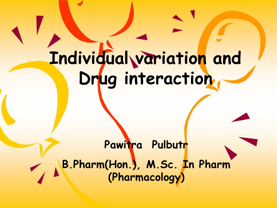 Individual variation and Drug interaction