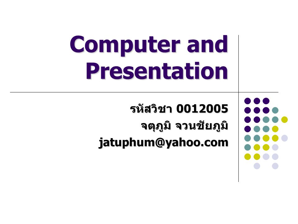Computer and Presentation