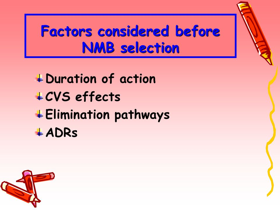 Factors considered before NMB selection