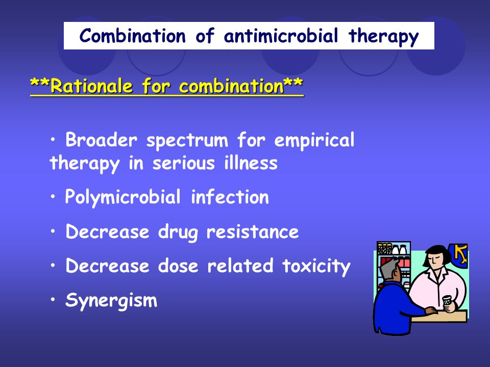 Combination of antimicrobial therapy