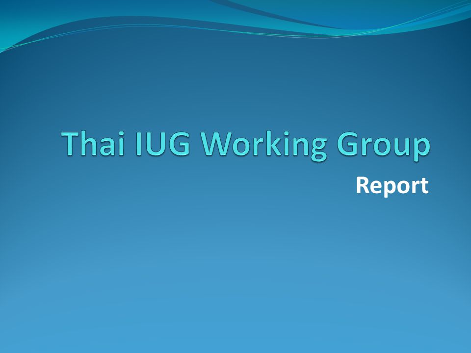 Thai IUG Working Group Report