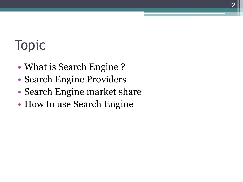 Topic What is Search Engine Search Engine Providers