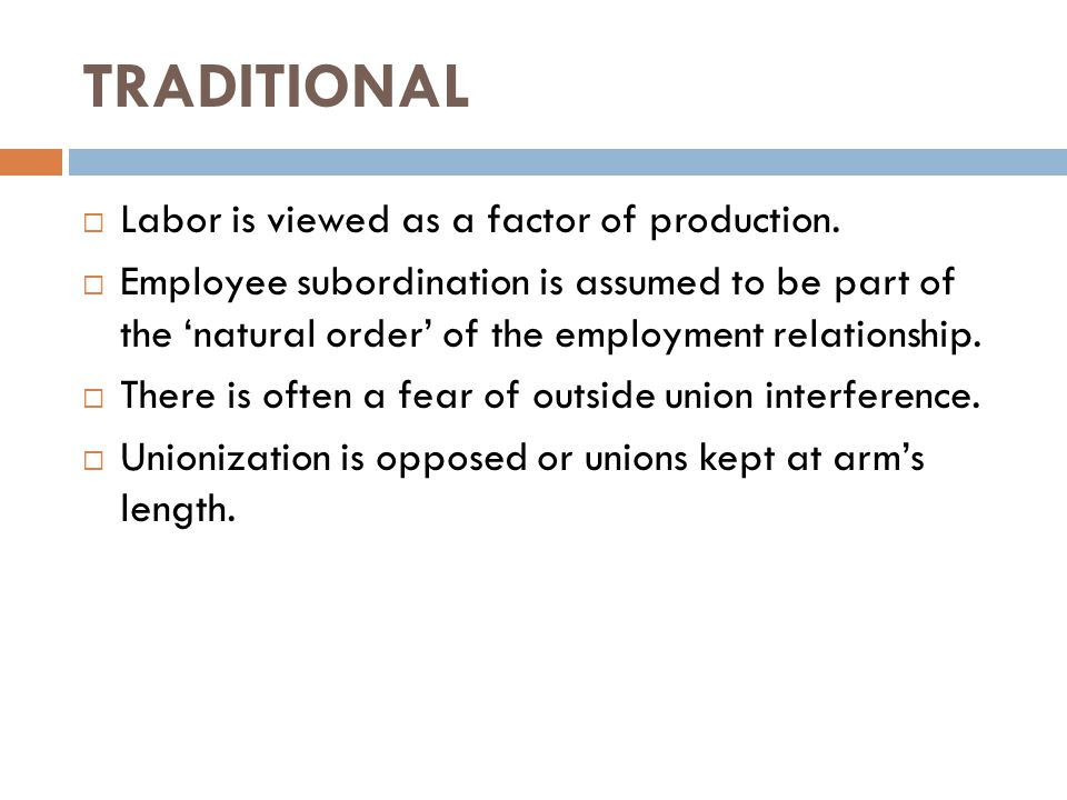 TRADITIONAL Labor is viewed as a factor of production.