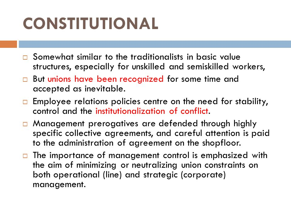 CONSTITUTIONAL Somewhat similar to the traditionalists in basic value structures, especially for unskilled and semiskilled workers,