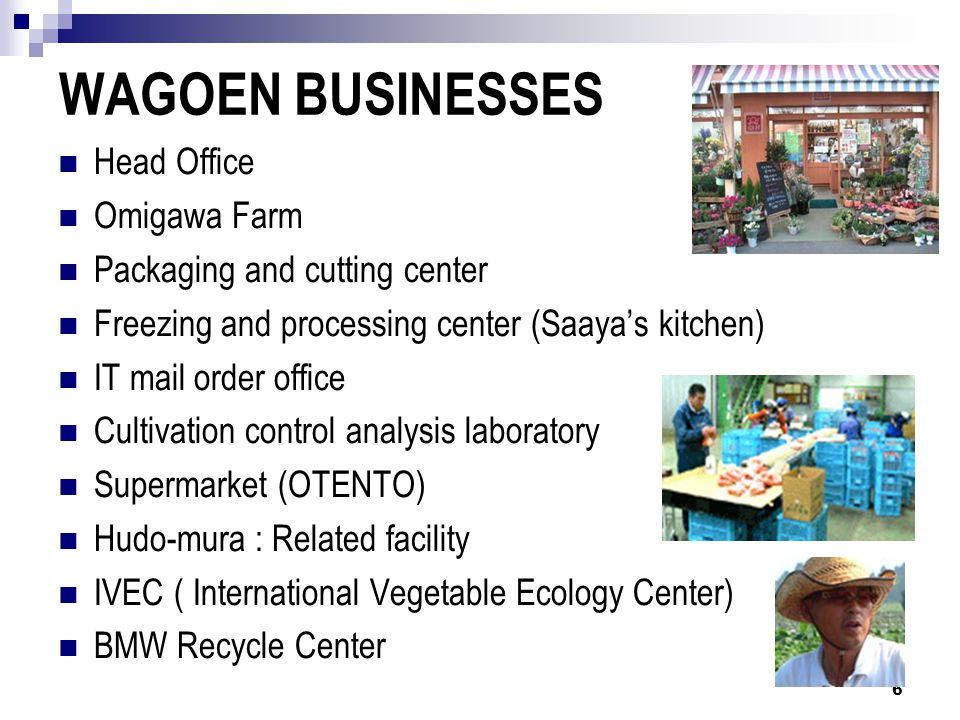 WAGOEN BUSINESSES Head Office Omigawa Farm