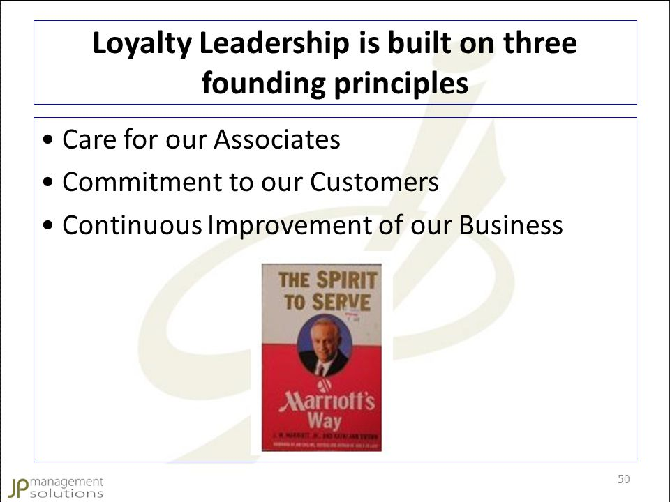 Loyalty Leadership is built on three founding principles