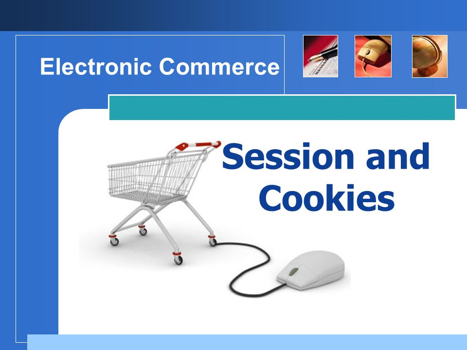 Electronic Commerce Session and Cookies