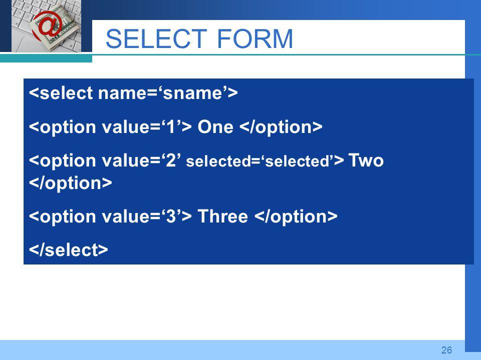 SELECT FORM <select name='sname'>