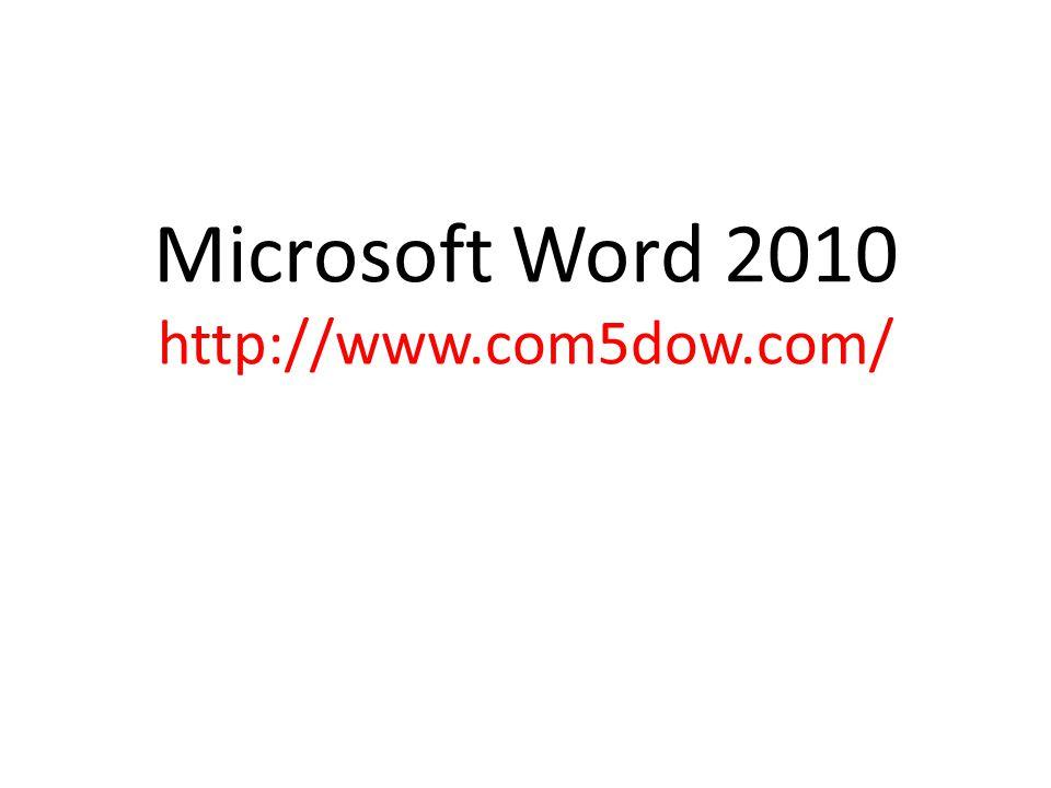 Microsoft Word 2010 http://www.com5dow.com/