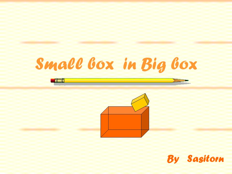 Small box in Big box By Sasitorn