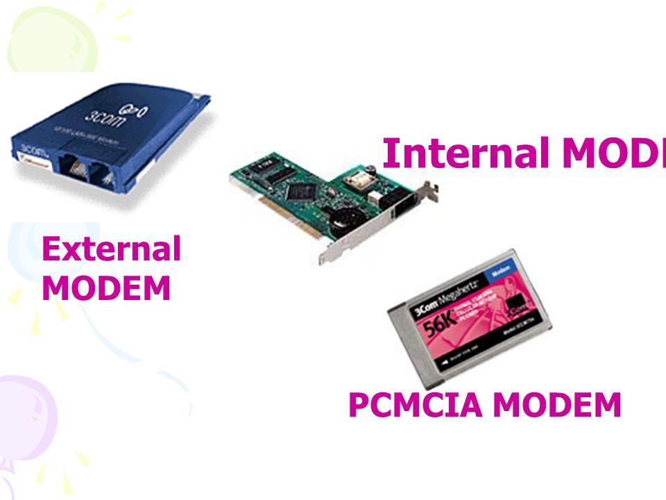 Internal MODEM External MODEM PCMCIA MODEM