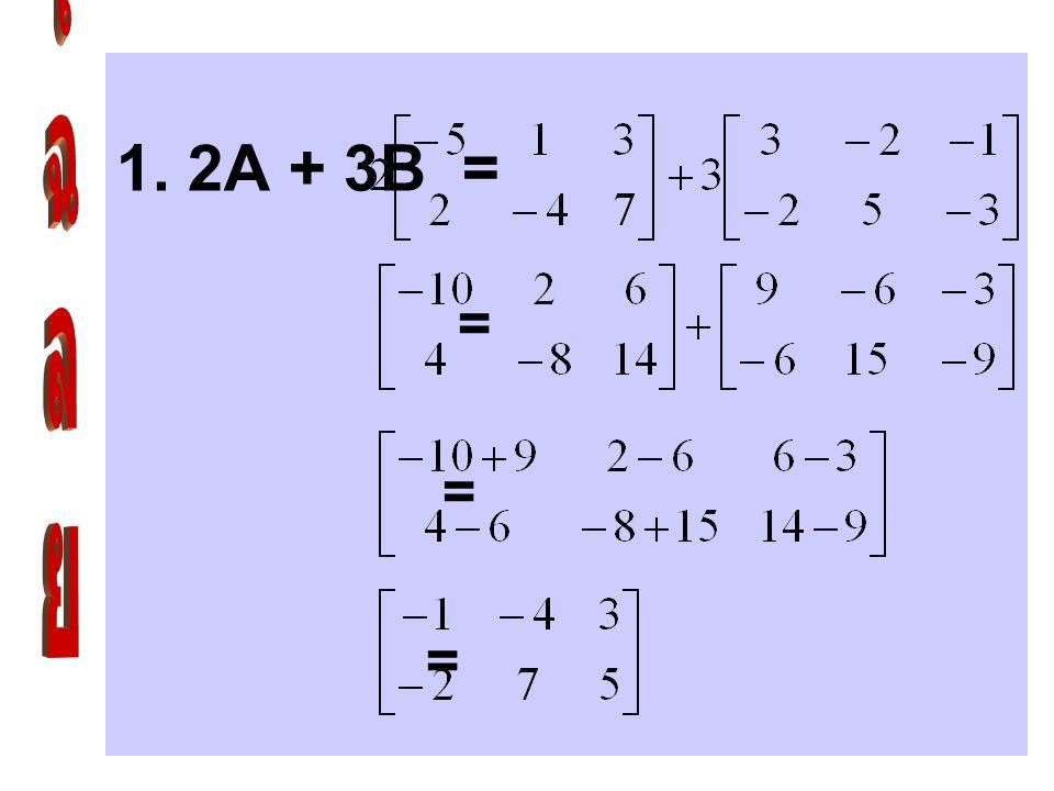 1. 2A + 3B = เฉลย =