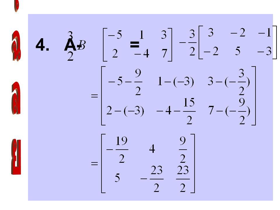 4. A- = เฉลย