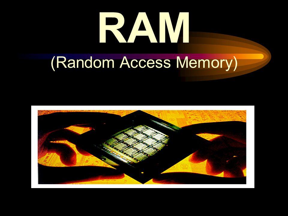 (Random Access Memory)