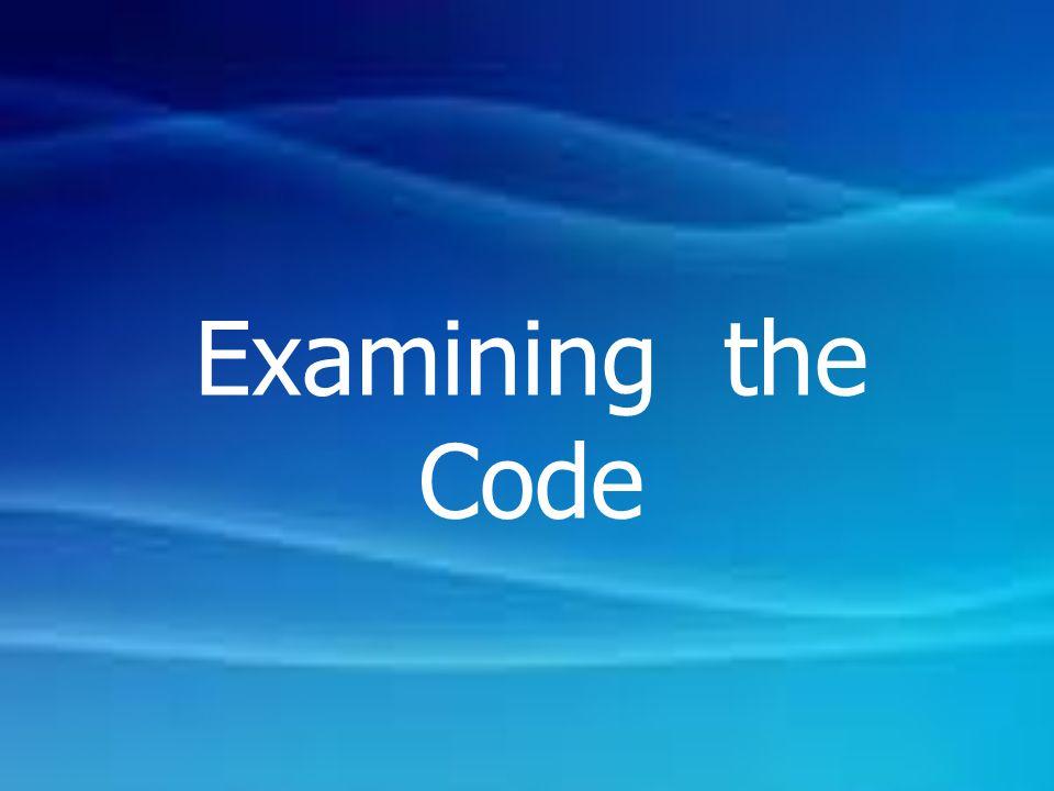 Examining the Code