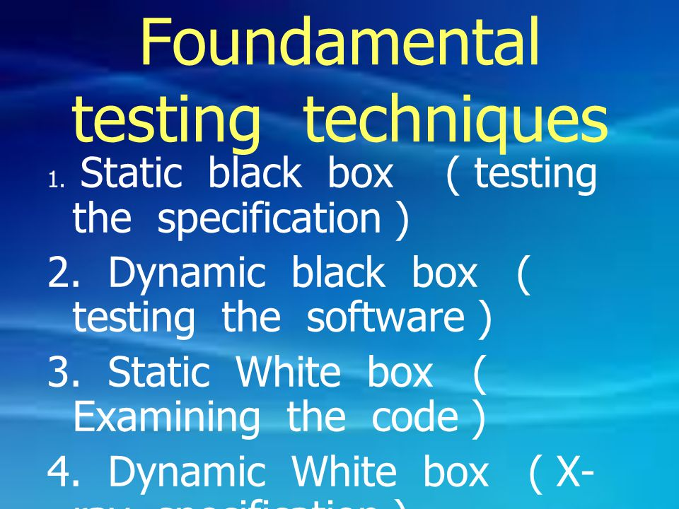 Foundamental testing techniques