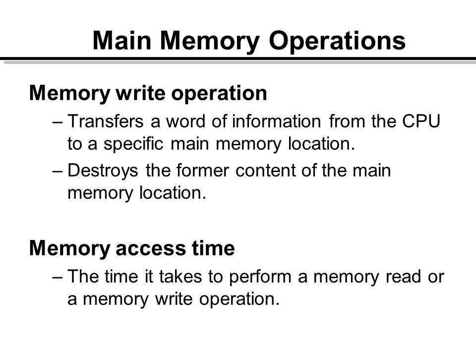 Main Memory Operations