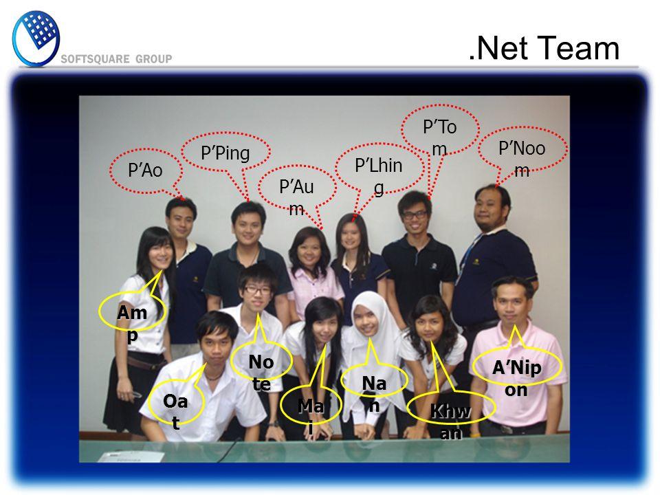 .Net Team P'Tom P'Noom P'Ping P'Lhing P'Ao P'Aum Amp Note A'Nipon Nan