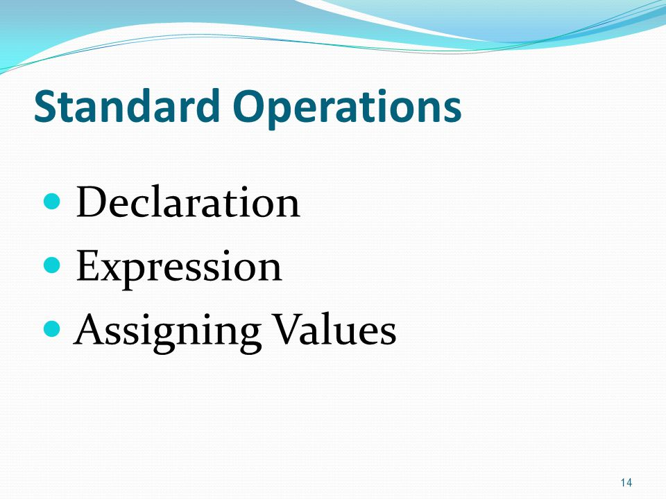 Standard Operations Declaration Expression Assigning Values