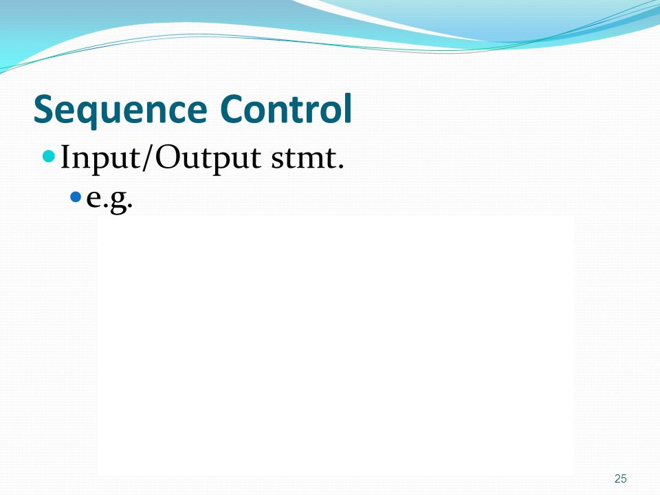 Sequence Control Input/Output stmt. e.g. open file fn1, fn2