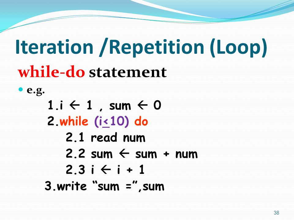 Iteration /Repetition (Loop)