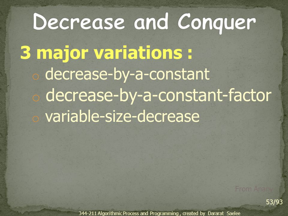 Decrease and Conquer 3 major variations :