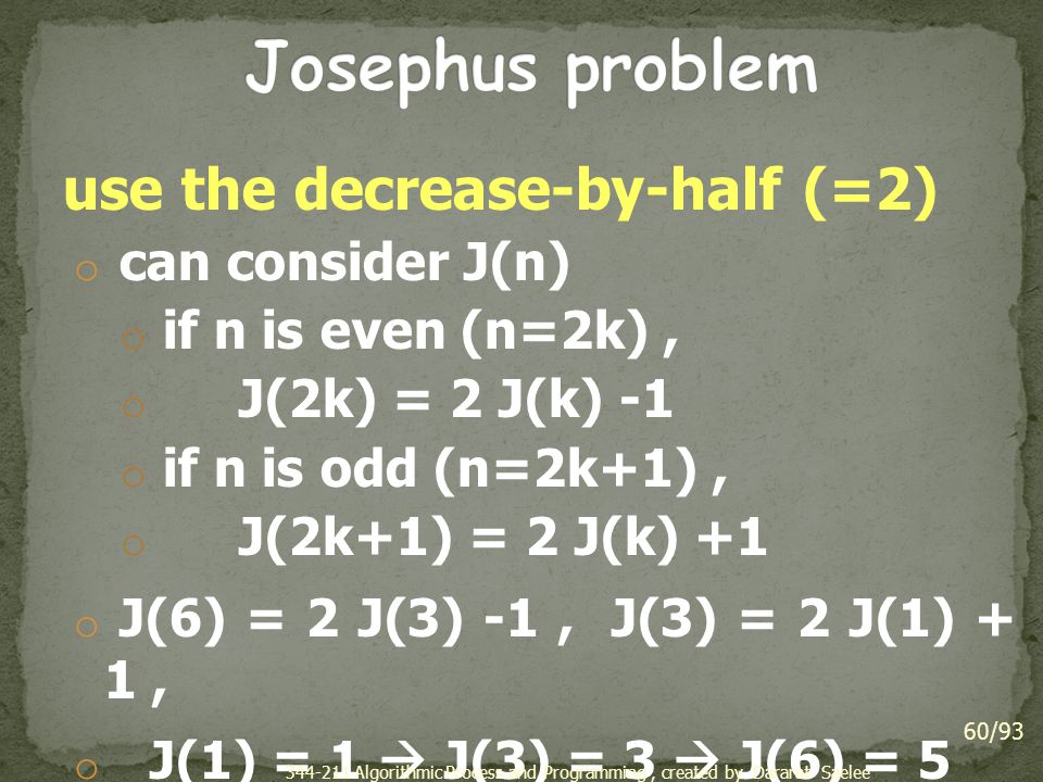 Josephus problem use the decrease-by-half (=2) can consider J(n)